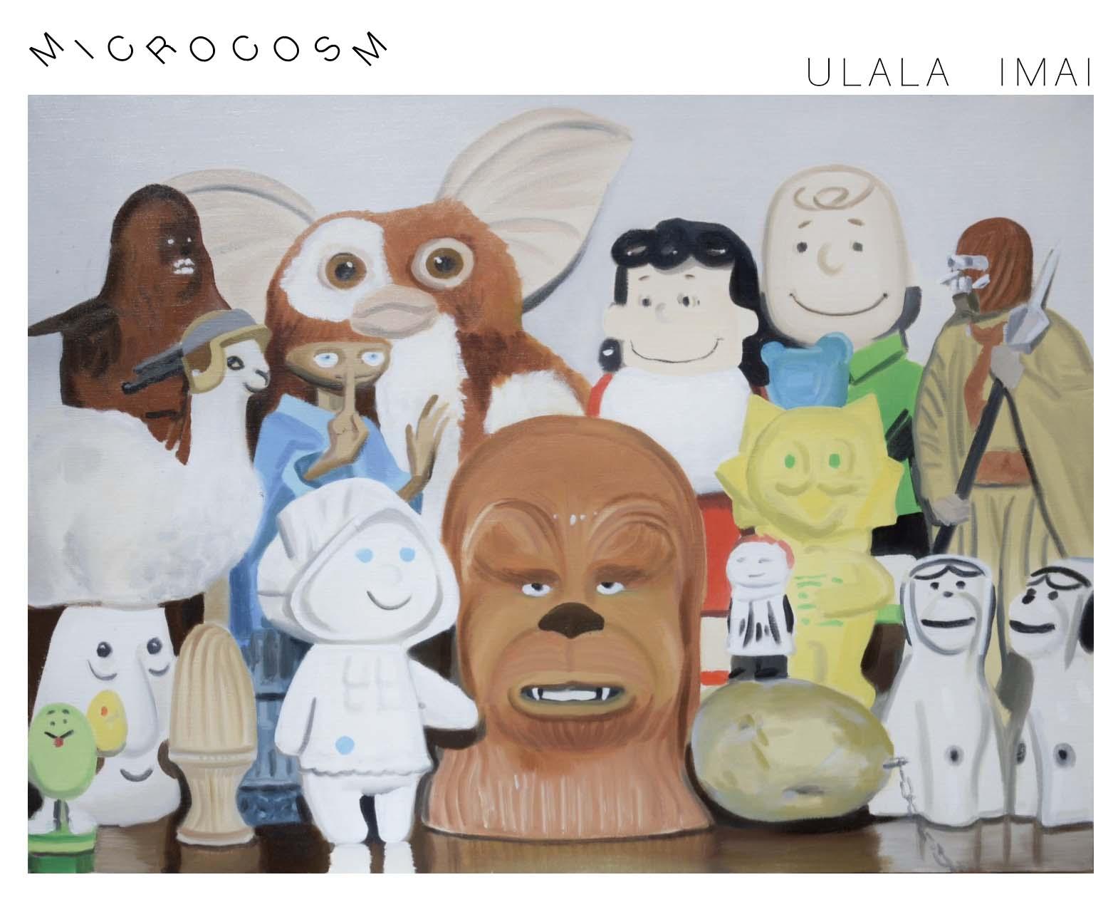 upcoming exhibition  ULALA   IMAI   |   MICROCOSM